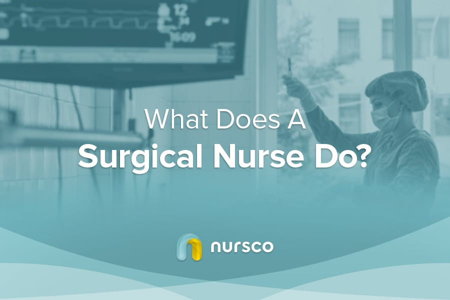Surgical Nurse What Does The Role Involve